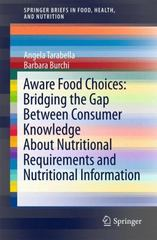Aware Food Choices - Bridging the Gap Between Consumer Knowledge about Nutritional Requirements and Nutrition Information 1st Edition 9783319238555 3319238558