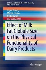 Effect of Milk Fat Globule Size on the Physical Functionality of Dairy Products 1st Edition 9783319238760 3319238760