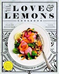 The Love and Lemons Cookbook 1st Edition 9781583335864 1583335862