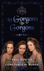 Charmed: Let Gorgons Be Gorgons Part 2 1st Edition 9781443448741 1443448745