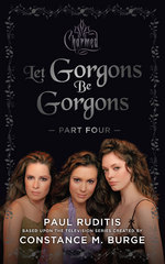 Charmed: Let Gorgons Be Gorgons Part 4 1st Edition 9781443448765 1443448761