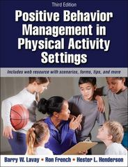 Positive Behavior Management in Physical Activity Settings-3rd Edition with Web Resource 3rd Edition 9781450465793 145046579X