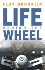 Life Behind the Wheel 1st Edition 9781491769362 149176936X