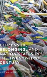 Citizenship, Belonging, and Nation-States in the Twenty-First Century 1st Edition 9781137536037 1137536039