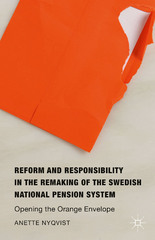 Reform and Responsibility in the Remaking of the Swedish National Pension System 1st Edition 9781137552396 1137552395