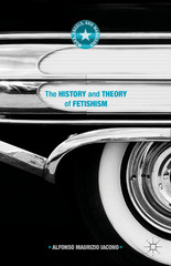 The History and Theory of Fetishism 1st Edition 9781137541147 1137541148