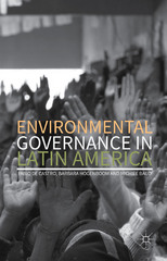 Environmental Governance in Latin America 1st Edition 9781137505712 1137505710