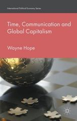 Time, Communication and Global Capitalism 1st Edition 9781137443458 1137443456
