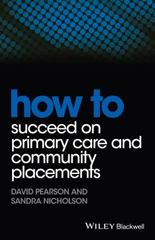 How to Succeed on Primary Care and Community Placements 1st Edition 9781118343449 1118343441