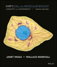 Karp's Cell and Molecular Biology 8th Edition 9781118883815 1118883810