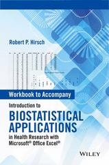 Workbook to Accompany Introduction to Biostatistical Applications in Health Research with Microsoft Office Excel 1st Edition 9781119089865 1119089867