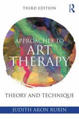 Approaches to Art Therapy 3rd Edition 9781138884564 1138884561