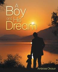 A Boy and His Dream 1st Edition 9781491767559 1491767553