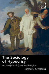 The Sociology of Hypocrisy 1st Edition 9781317015345 1317015347