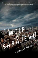 The Wolf of Sarajevo 1st Edition 9780399175015 0399175016