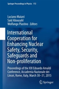 International Cooperation for Enhancing Nuclear Safety, Security, Safeguards and Non-Proliferation 1st Edition 9783319243207 3319243209