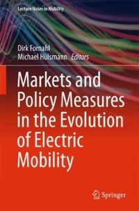 Markets and Policy Measures in the Evolution of Electric Mobility 1st Edition 9783319242293 3319242296