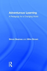 Adventurous Learning 1st Edition 9781138831650 1138831654