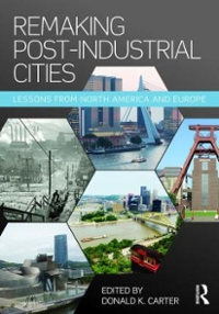 Remaking Post-Industrial Cities 1st Edition 9781138899292 1138899291
