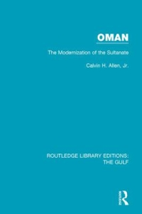 Oman: the Modernization of the Sultanate 1st Edition 9781138183025 1138183024