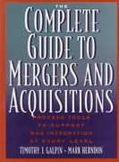 The Complete Guide to Mergers and Acquisitions 1st edition 9780787947866 0787947865