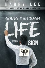 Going Through Life with a ?Kick Me? Sign 1st Edition 9781491769652 1491769653