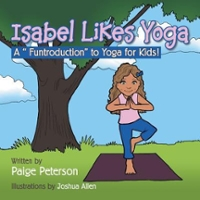 Isabel Likes Yoga 1st Edition 9781504924085 1504924088