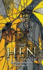 The Hen Next Door 1st Edition 9781504925310 1504925319