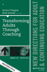 Transforming Adults Through Coaching: New Directions for Adult and Continuing Education, Number 148 1st Edition 9781119215172 111921517X