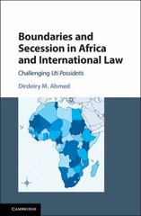 Boundaries and Secession in Africa and International Law 1st Edition 9781107117983 1107117984