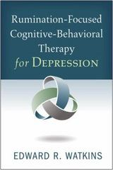 Rumination-Focused Cognitive-Behavioral Therapy for Depression 1st Edition 9781462525102 1462525105