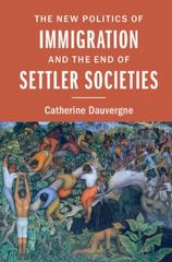 The New Politics of Immigration and the End of Settler Societies 1st Edition 9781107631236 1107631238