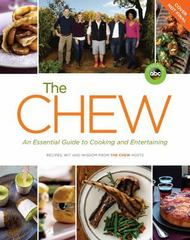 The Chew: an Essential Guide to Cooking and Entertaining 1st Edition 9781484753552 1484753550
