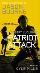 Robert Ludlum's (TM) the Patriot Attack 1st Edition 9781455577644 1455577642