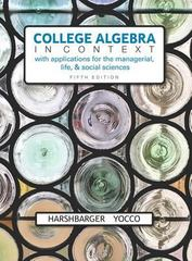 College Algebra in Context with Applications for the Managerial, Life, and Social Sciences 5th Edition 9780134179025 0134179021