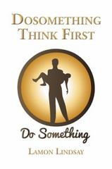 Dosomething Think First 1st Edition 9781504924719 1504924711