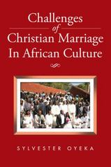 Challenges of Christian Marriage in African Culture 1st Edition 9781504946940 1504946944