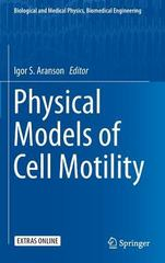 Physical Models of Cell Motility 1st Edition 9783319244488 3319244485