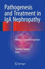 Pathogenesis and Treatment in IgA Nephropathy 1st Edition 9784431555889 4431555889
