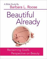 Beautiful Already - Women's Bible Study Participant Book 1st Edition 9781501813559 1501813552