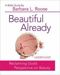 Beautiful Already - Women's Bible Study Leader Guide 1st Edition 9781501813573 1501813579