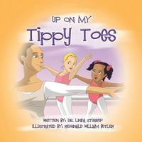 Up on My Tippy Toes 1st Edition 9781504926140 1504926145