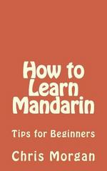 How to Learn Mandarin 1st Edition 9781515270355 1515270351