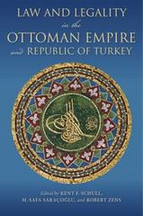 Law and Legality in the Ottoman Empire and Republic of Turkey 1st Edition 9780253020925 0253020921