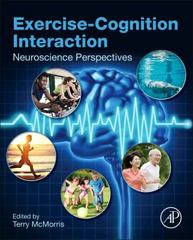 Exercise-Cognition Interaction 1st Edition 9780128007785 0128007788