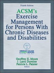 ACSM's Exercise Management for Persons with Chronic Diseases and Disabilities 4th Edition 9781450434140 1450434142