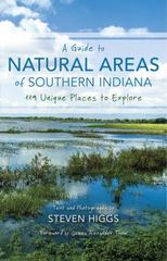 A Guide to Natural Areas of Southern Indiana 1st Edition 9780253020901 0253020905
