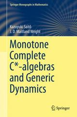Monotone Complete C*-algebras and Generic Dynamics 1st Edition 9781447167754 1447167759