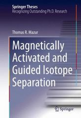 Magnetically Activated and Guided Isotope Separation 1st Edition 9783319239545 3319239546