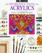 DK Art School: An Introduction to Acrylics 1st Edition 9780789432872 0789432870